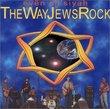 The Way Jews Rock