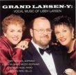 Grand Larsen-y: Vocal Music of Libby Larsen
