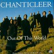 Chanticleer - Out of This World
