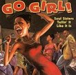 Go Girl: Soul Sisters Tellin It Like It Is