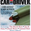 Car And Driver: Greatest Car Songs And Other Lost Treasures Of The Road