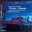 Constant Lambert: Tiresias (A Ballet in Three Acts, 1950-51) / Pomona (A Ballet in One Act, 1927)