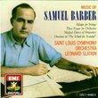 Music of Samuel Barber: Adagio for Strings, Op. 11/Orchestral Music; Leonard Slatkin