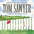 Tom Sawyer -- A Ballet in Three Acts