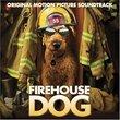 Firehouse Dog [Original Motion Picture Soundtrack]