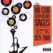 100 Club Anniversary Singles 6t's 1979-2009