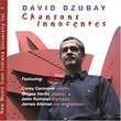 David Dzubay: Chansons Innocentes