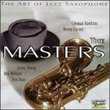 The Art Of Jazz Saxophone: The Masters