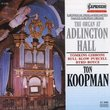 Famous European Organs: The Organ at Adlington Hall (Works by Tomkins / Gibbons / Bull / Blow / Purcell / Byrd / Boyce) - Ton Koopman