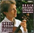 Bruch, Busoni, Strauss: Violin Concertos