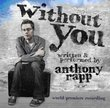 Anthony Rapp - Without You