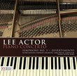 Lee Actor: Piano Concerto, Symphony No. 3 & Divertimento
