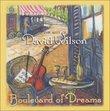 Boulevard of Dreams, The Best of David Wilson