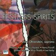 Restless Spirits: A Recital of Songs by Ades, Poulenc, Purcell, Bolcom, Shields, and Hoiby