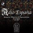 Adio España: Romances, Villancicos & Improvisations from Spain, Circa 1500