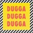 Dugga Dugga Dugga
