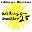 Walking on Sunshine: 25th Anniversary
