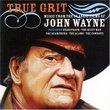 True Grit: Music From The Classic Films Of John Wayne (Film Score Anthology)