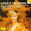 Anne Sofie von Otter - Love's Twilight (Late Romantic Songs by Berg, Korngold, Strauss)