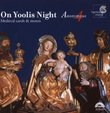 On Yoolis Night: Medieval Carols & Motets