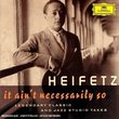Heifetz: It Ain't Necessarily So