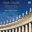 Viva Italia - Sacred Music in 17th Century Rome: Carissimi, Charpentier, Palestrina and Victoria; Sances: Missa Sancta Maria Magdalenae [World Premiere Recording]