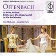 Offenbach: La Belle Helene; Orpheus in the Underworld; La Vie Parisienne (Highlights)