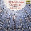 A Robert Shaw Christmas - Angels on High
