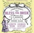 Bless the Bride (Original London Cast)