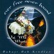 Ever Free Never Bound