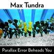 Parallax Error Beheads You