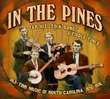 In The Pines: Tar Heel Folk Songs & Fiddle Tunes: Old-Time Music Of North Carolina 1926-1936