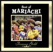 Forever Gold: Best of Mariachi