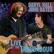 Daryl Hall & John Oates-Live at the Troubadour(CD/DVD)
