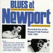 Blues at Newport Recorded live at the Newport Folk Festival 1959-1964