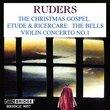 Ruders: Christmas Gospel; Etude & Ricercare; The Bells; Violin Concerto No. 1