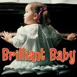 Brilliant Baby