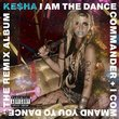 I Am The Dance Commander + I Command You To Dance:The Remix Album