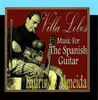Villa Lobos, Music For The Spanish Guitar