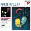 Arnold Schoenberg: Suite, Op. 29, for 2 Clarinets, Bass Clarinet, Violin, Viola, Cello & Piano / Verklärte Nacht, Op. 4 (Sextet for 2 Violins, 2 Violas & 2 Celli) - Ensemble Intercontemporain, Pierre