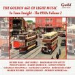 The Golden Age of Light Music: The 1930s, Vol. 2 - In Town Tonight