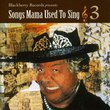 Vol. 3-Songs Mama Used to Sing