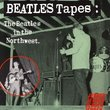 BEATLES TAPES:IN THE NORTHWEST