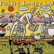"""Public Image Ltd. - The Greatest Hits, So Far"""