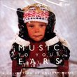 Music To Your Ears: A Collection of Holiday Music (Nutcracker, March of The Toys & More)