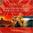 Debussy: Preludes, Books 1 & 2 / Reflets dans l'eau / Estampes