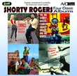 The Big Shorty Rogers Express/Shorty Rogers And His Giants/Wherever The Five Winds Blow/Chances Are It Swings