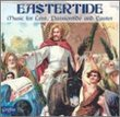 Eastertide: Music for Lent, Passiontide and Easter
