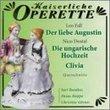 Leo Fall: Der liebe Augustin; Nico Dostal: Die ungarische Hochzeit; Clivia