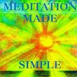Meditation Made Simple (The Mind and Body Healing Series)